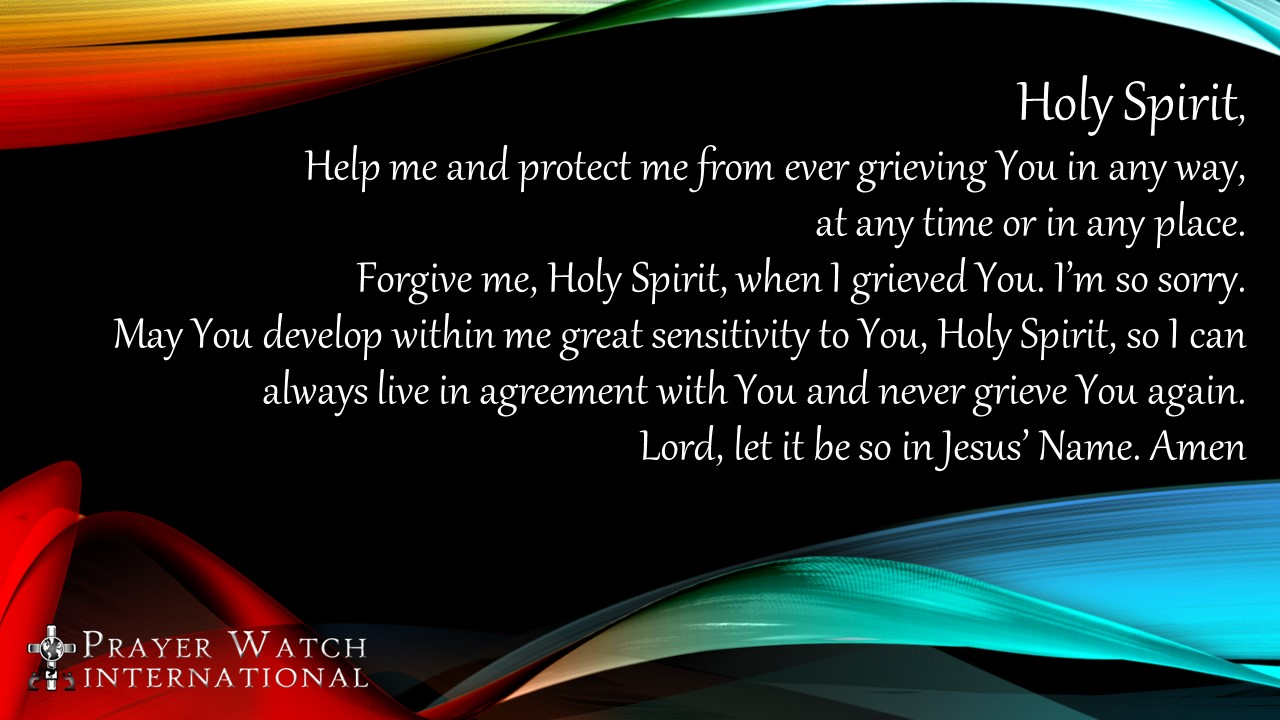 Day 23: Do Not Grieve The Holy Spirit - Prayer Watch